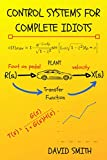 Control Systems for Complete Idiots