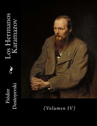 Los Hermanos Karamazov: (Volumen IV): 4