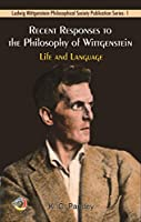 Recent Responses to the Philosophy of Wittgenstein: Life and Language