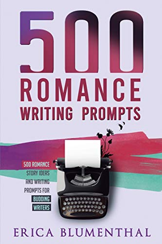 Compare Textbook Prices for 500 Romance Writing Prompts: Romance Story Ideas and Writing Prompts for Budding Writers Busy Writer Writing Prompts  ISBN 9780648850236 by Blumenthal, Erica