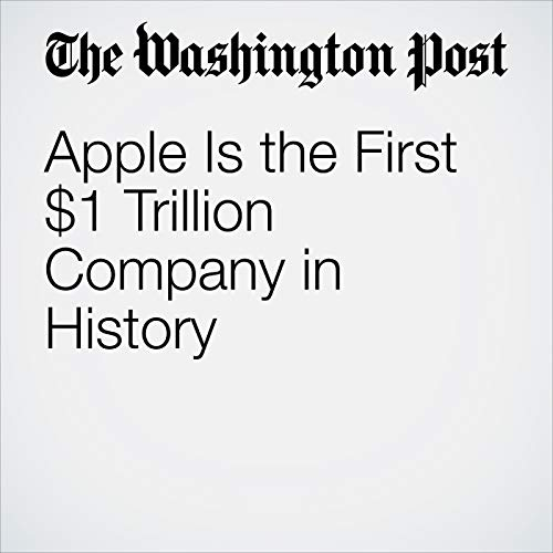 Apple Is the First $1 Trillion Company in History copertina