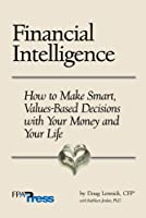 Financial Intelligence: How to Make Smart, Values-Based Decisions with Your Money and Your Life 0979877539 Book Cover
