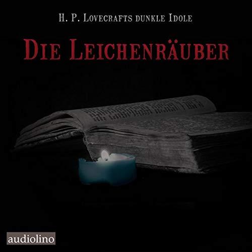 Die Leichenräuber: H. P. Lovecrafts dunkle Idole. Band 2