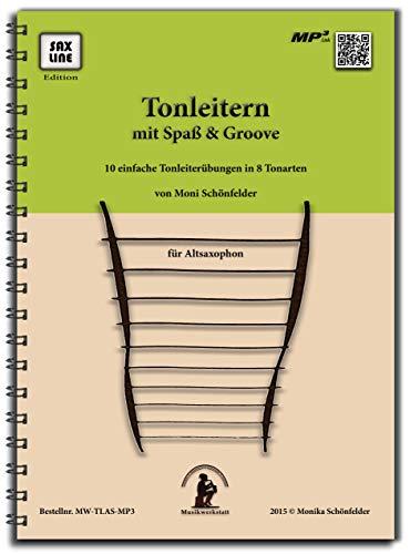 Tonleitern mit Spaß & Groove - 10 einfache Tonleiterübungen in 8 Tonarten - Saxophonbuch für Altsaxophon inkl. Playback - Spielstärke ★ ★ ☆ ☆ ☆
