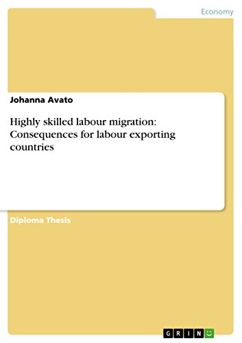 Highly skilled labour migration: Consequences for labour exporting countries (English Edition)