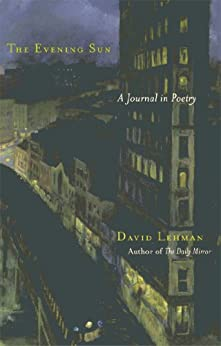 The Evening Sun: A Journal in Poetry by [David Lehman]
