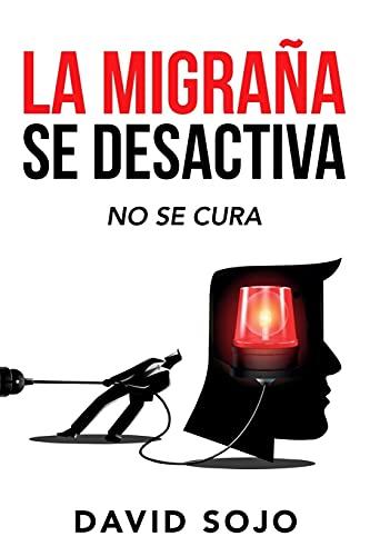 La migraña se desactiva (Spanish Edition)