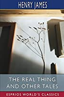 The Real Thing and Other Tales (Esprios Classics)