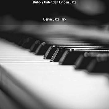 Bubbly Unter den Linden Jazz