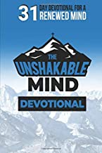 The Unshakable Mind Devotional: Renewing your mind with Biblical Principles