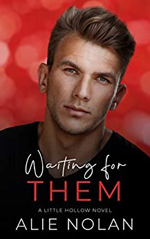 Waiting for Them (Little Hollow Book 1) by [Alie Nolan, Ann Attwood]