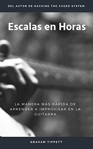 Escalas en Horas: La Manera Más Rápida de Aprender a Improvisar en la Guitarra