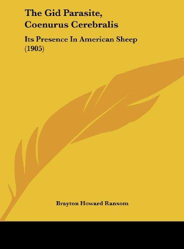 The Gid Parasite, Coenurus Cerebralis: Its Presence in American Sheep (1905)