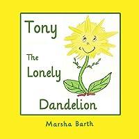 Tony, the Lonely Dandelion
