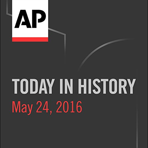 Today in History: May 24, 2016 cover art