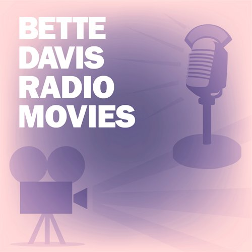Bette Davis Radio Movies Collection audiobook cover art