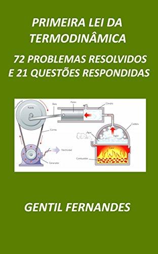 PRIMEIRA LEI DA TERMODINÂMICA: 72 PROBLEMAS RESOLVIDOS E 21 QUESTÕES RESPONDIDAS