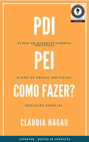 PDI PEI COMO FAZER?: Educação especial (Portuguese Edition)
