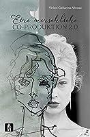 Eine menschliche Co-Produktion 2.0