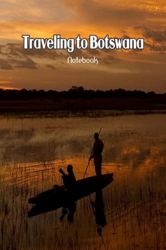 Traveling to Botswana Notebook: Notebook Journal  Diary/ Lined - Size 6x9 Inches 100 Pages
