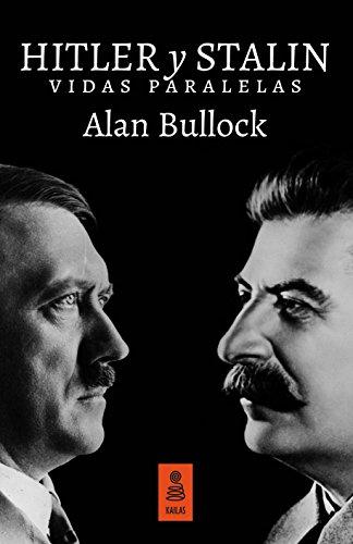 Hitler Y Stalin. Vidas Paralelas: 18 (Kailas No Ficción)