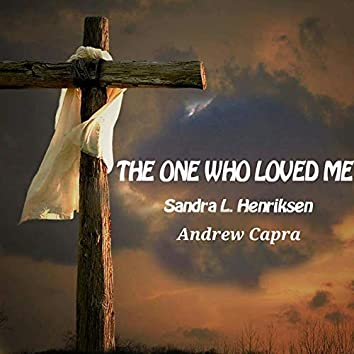 The One Who Loved Me