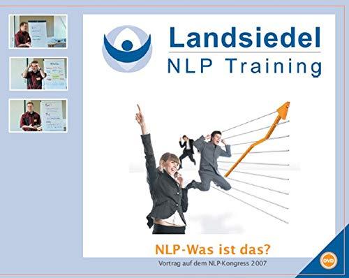 NLP-Was ist das? – Vortrag auf dem NLP-Kongress 2007 bei Stephan Landsiedel, Hintergründe und grundlegende NLP-Techniken