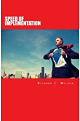 SPEED of Implementation: Strategies for Taking Massive Action, Evolving, and Speeding Up Your Journey Towards Success by Richard C Wilson (2011-03-01) Paperback