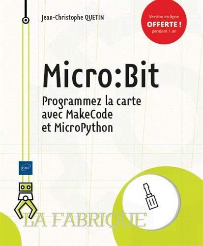 Micro:Bit : Programmez la carte avec MakeCode et MicroPython