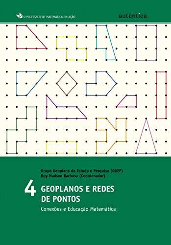 Geoplanos e Redes de Pontos. Conexões e Educação Matemática - Volume 4 (Em Portuguese do Brasil)