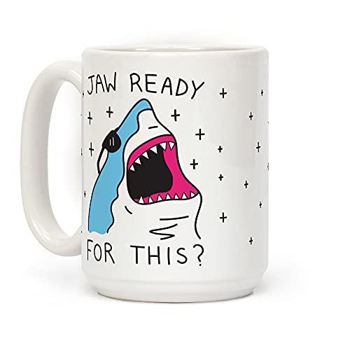 """Jaw Ready For This?"" Shark Coffee Mug"