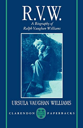 R.V.W.: A Biography of Ralph Vaughan Williams (Oxford Lives) (Clarendon Paperbacks)