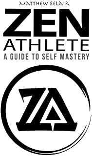Zen Athlete: The Secrets to Achieving Your Highest Potential