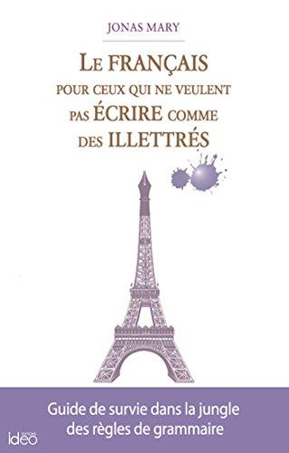 Le français pour ceux qui ne veulent pas écrire comme des illettrés