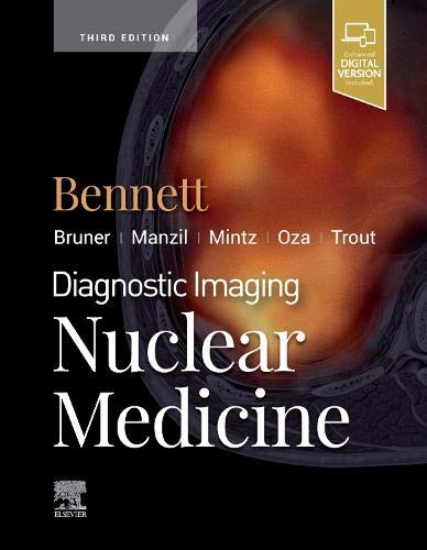 Compare Textbook Prices for Diagnostic Imaging: Nuclear Medicine 3 Edition ISBN 9780323765305 by Bennett MD, Paige A