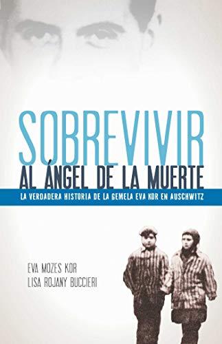 Sobrevivir al ángel de la muerte: La verdadera historia de la gemela Eva Kor en Auschwitz