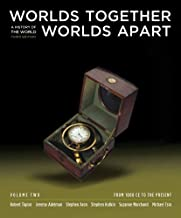 Worlds Together, Worlds Apart: A History of the World: From 1000 CE to the Present (Vol. 2) 3th (third) Edition