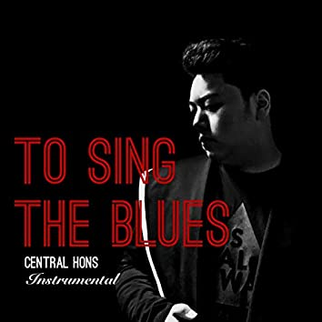 To Sing The Blues (Instrumental Only)
