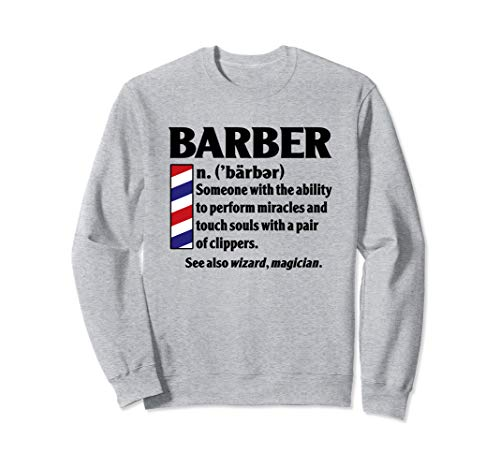 Cool Best Barber Definition Gift - Miracles With Clippers Sweatshirt