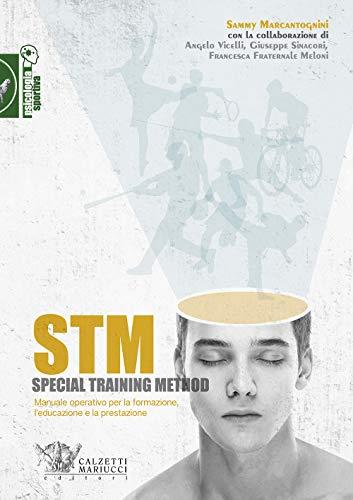 STM. Special training method. Manuale operativo per la formazione, l'educazione e la prestazione