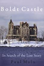 Boldt Castle: In Search of the Lost Story