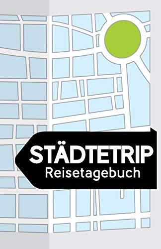 Städtetrip Reisetagebuch: Blanko Reisejournal zum Selberschreiben, als Tagebuch und Geschenk für den Trip in die Stadt