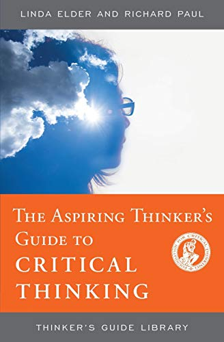 The Aspiring Thinker's Guide to Critical Thinking...