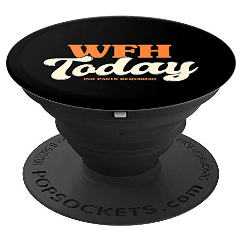 WFH Today No Pants Required | Funny Work From Home Gift PopSockets Grip and Stand for Phones and Tablets