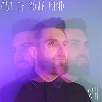 Out of Your Mind