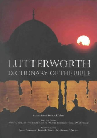 The Lutterworth Dictionary of the Bible
