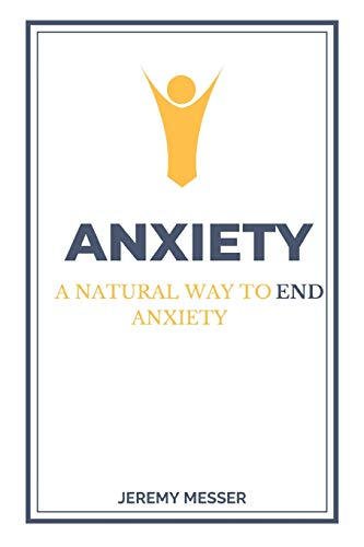 Anxiety: A Natural Way To End Anxiety
