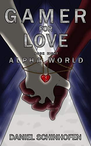Gamer for Love (Alpha World Book 8) (English Edition)
