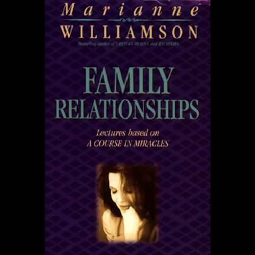 Family Relationships Audiobook By Marianne Williamson Audible