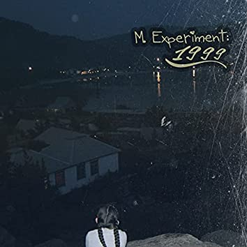 M.Experiment: 1999